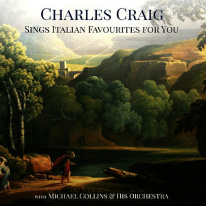 Album Charles Craig Sings Italian Favourites for You from Michael Collins & His Orchestra