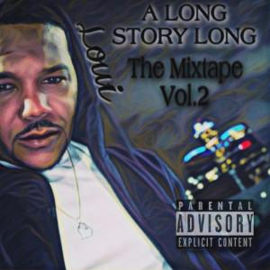 Album A Long Story Long the Mixtape Vol. 2 (Explicit) from Loui