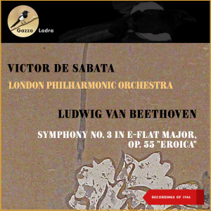 """Album Ludwig Van Beethoven: Symphony No. 3 In E-Flat Major, Op. 55 """"Eroica"""" from London Philharmonic Orchestra"""