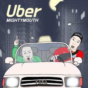 收聽Mighty Mouth的UBER歌詞歌曲