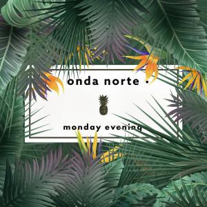Album Monday Evening from Onda Norte