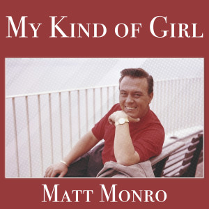 Album My Kind of Girl from Matt Monro
