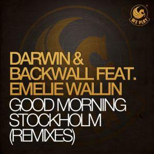 Darwin & Backwall的專輯Good Morning Stockholm (feat. Emelie Wallin) [Remixes]