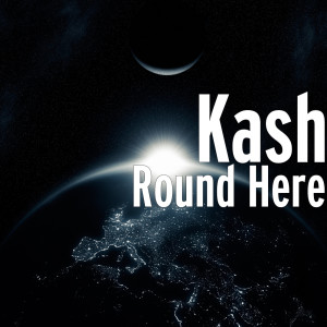Album Round Here from Kash