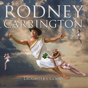 Album Laughter's Good from Rodney Carrington