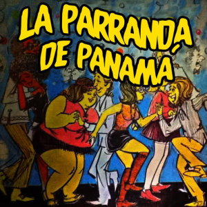 Album La Parranda de Panamá - Single from Candela Latin Sound