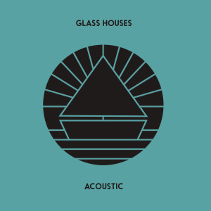 Album Glass Houses (Acoustic) from The Beach