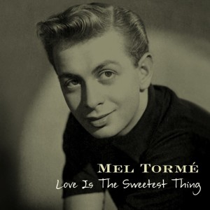 Mel Tormé的專輯Love Is The Sweetest Thing