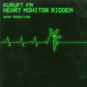 KURUPT FM的專輯Heart Monitor Riddem (Explicit)