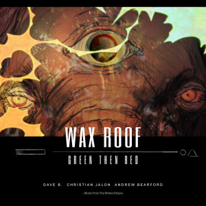 Album Green Then Red (feat. Dave B., Christian JaLon & Andrew Bearford) from Wax Roof
