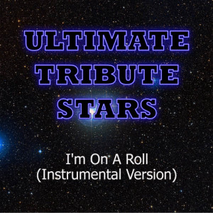 Ultimate Tribute Stars的專輯Stefano feat. New Boyz & Rock Mafia - I'm On A Roll (Instrumental Version)
