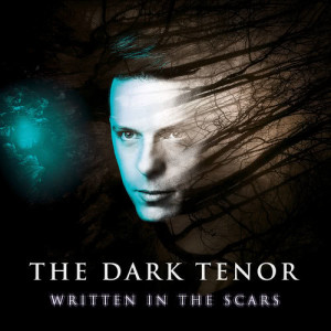 The Dark Tenor的專輯Written In The Scars