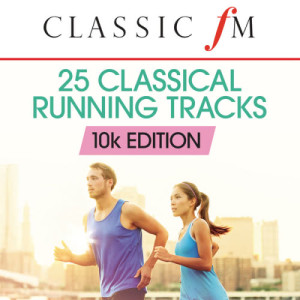 Chopin----[replace by 16381]的專輯25 Running Classics: 10k Edition (By Classic FM)