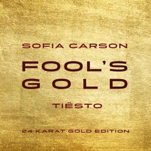 อัลบัม Fool's Gold (Tiësto 24 Karat Gold Edition) ศิลปิน Sofia Carson
