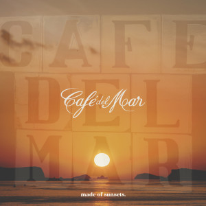 Album Café del Mar Ibiza - Made of Sunsets from Cafe Del Mar