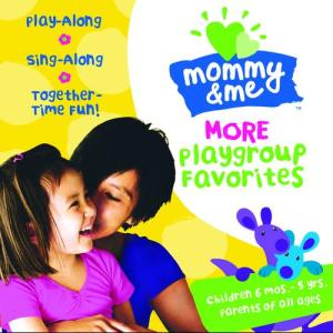 Mommy & Me: More Playgroup Favorites 2004 Various Artists