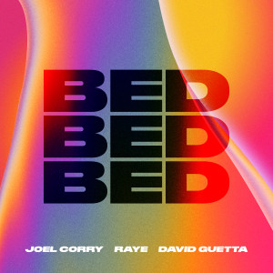 收聽Joel Corry的BED歌詞歌曲