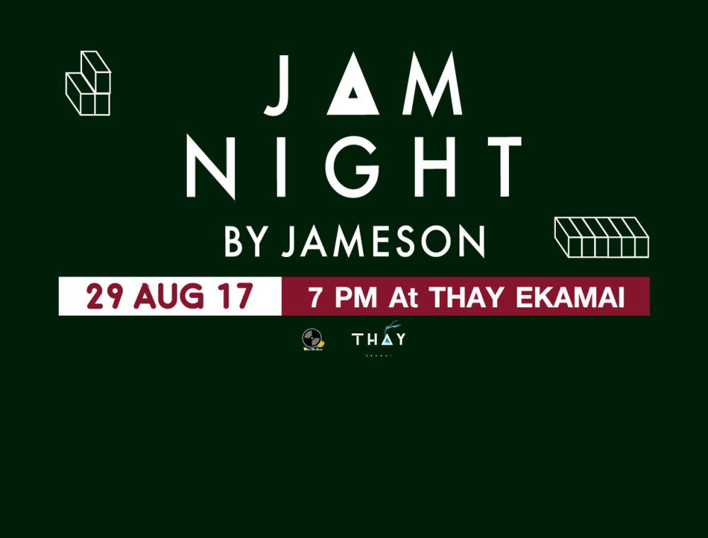 เตรียมตัวระเบิดความมันส์กับ Jam Night by Jameson ครั้งที่ 2 พบศิลปินดังมากมาย