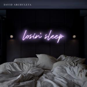 Losin' Sleep dari David Archuleta