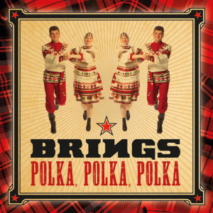 Listen to Polka, Polka, Polka song with lyrics from Brings
