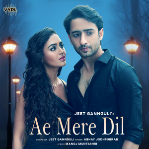 Album Ae Mere Dil from Jeet Gannguli