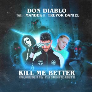 Don Diablo的專輯Kill Me Better