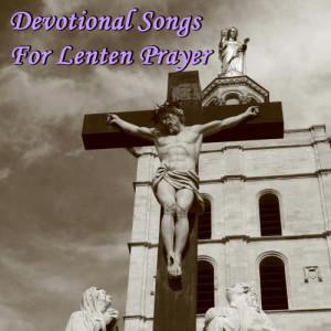 Album Devotional Songs for Lenten Prayer from Christian Music Experts
