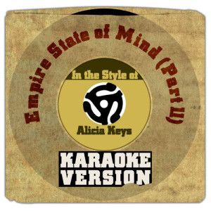 Karaoke - Ameritz的專輯Empire State of Mind (Part Ll) [In the Style of Alicia Keys] [Karaoke Version] - Single