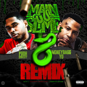Pooh Shiesty的專輯Main Slime Remix (feat. Moneybagg Yo & Tay Keith)