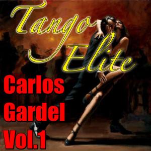 Carlos Gardel的專輯Tango Elite: Carlos Gardel, Vol.1