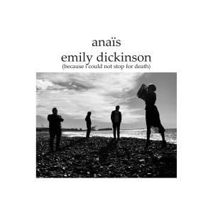 Album Emily Dickinson (Because I Could Not Stop for Death) from Anais