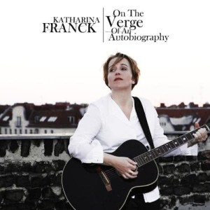 Album On The Verge Of An Autobiography from Katharina Franck