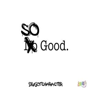 Album So Good. from DevGotCharacter