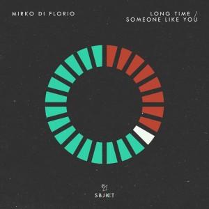 Mirko Di Florio的專輯Long Time / Someone Like You
