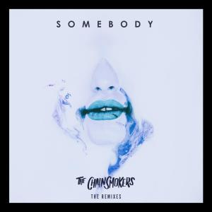 The Chainsmokers的專輯Somebody - Remixes