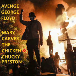 Album Avenge George Floyd (Explicit) from Mary Carves The Chicken