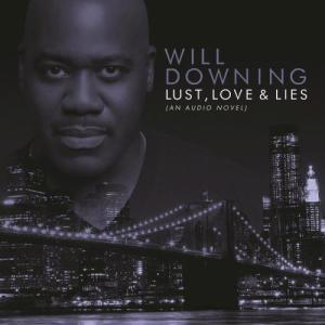 Album Lust, Love & Lies (An Audio Novel) from Will Downing