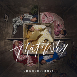 Nowhere Boys的專輯That's Why