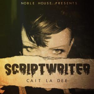 Album Scriptwriter from Cait La Dee