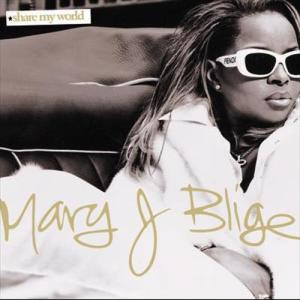 Share My World 2006 Mary J. Blige