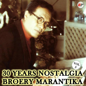 30 Years Nostalgia, Vol. 3 dari Broery Marantika