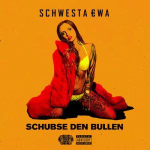 Listen to Schubse den Bullen song with lyrics from Schwesta Ewa