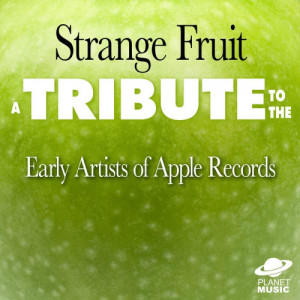 The Hit Co.的專輯Strange Fruit: A Tribute to the Early Artists of Apple Records