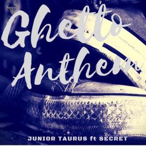 Album Ghetto Anthem Single from Junior Taurus