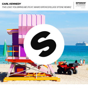 Album The Love You Bring Me (feat. Maiko Spencer) [Joe Stone Remix] from Carl Kennedy