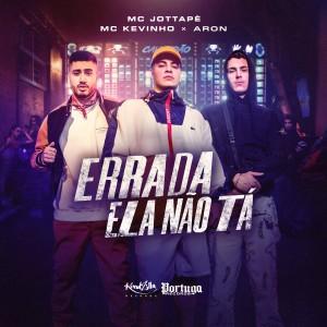 Album Errada Ela Não Tá from Mc Kevinho