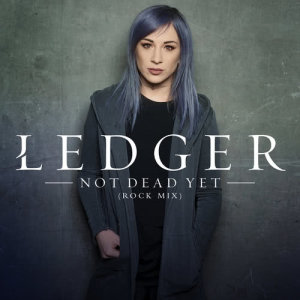 Listen to Not Dead Yet (Rock Mix) song with lyrics from Ledger