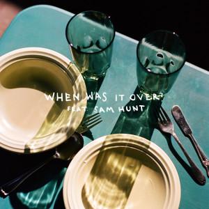 when was it over? dari Sasha Sloan