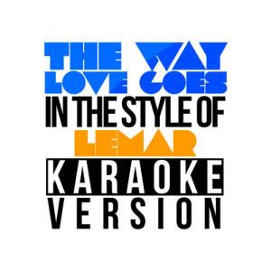 Karaoke - Ameritz的專輯The Way Love Goes (In the Style of Lemar) [Karaoke Version] - Single