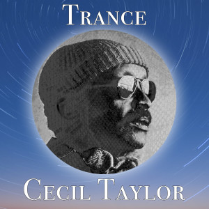 Cecil Taylor的專輯Trance